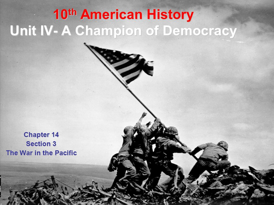 10th American History Unit IV- A Champion of Democracy