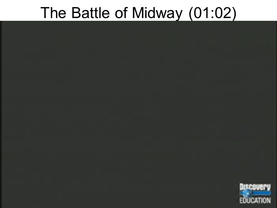 The Battle of Midway (01:02)