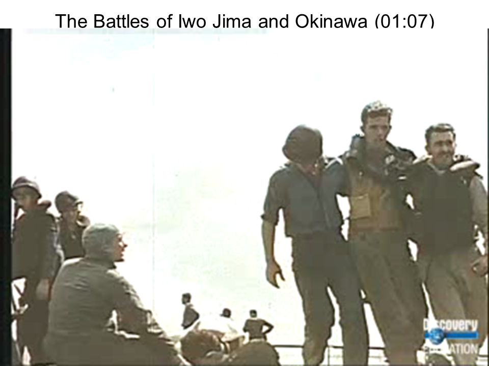 The Battles of Iwo Jima and Okinawa (01:07)