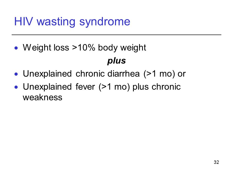 HIV wasting syndrome Weight loss >10% body weight plus