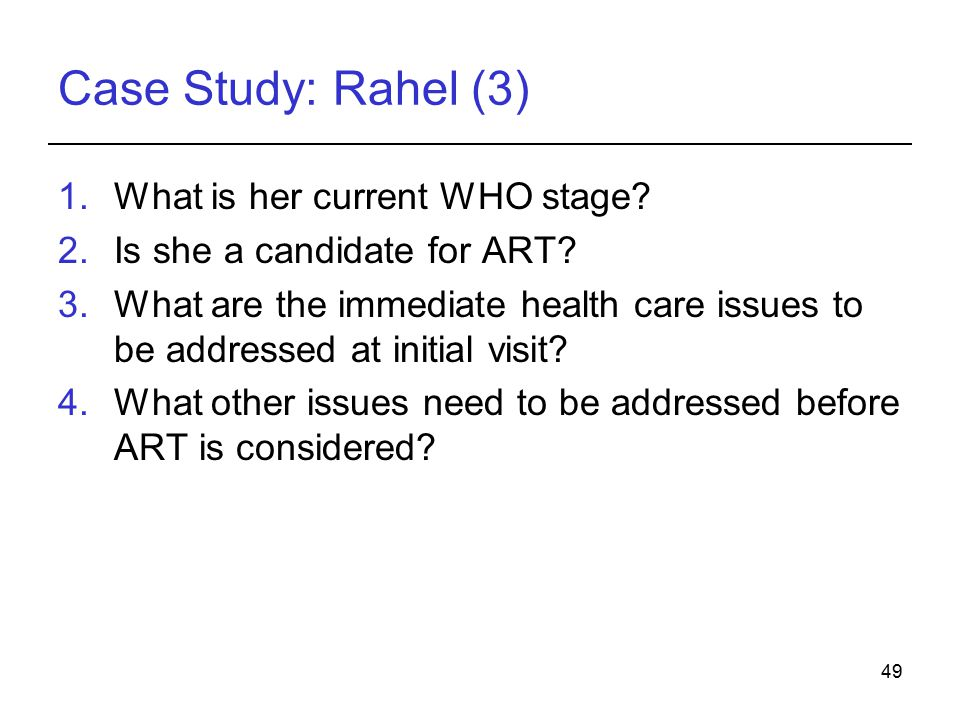 Case Study: Rahel (3) What is her current WHO stage