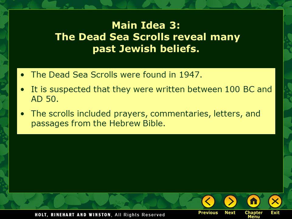Main Idea 3: The Dead Sea Scrolls reveal many past Jewish beliefs.