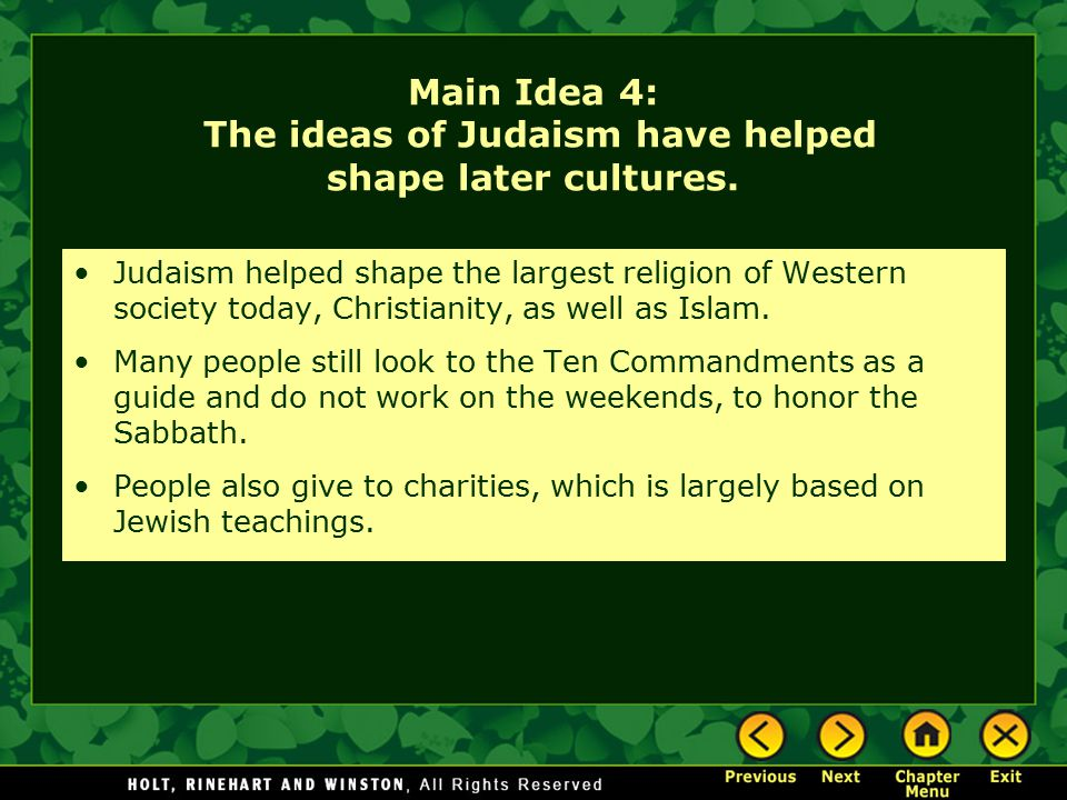 Main Idea 4: The ideas of Judaism have helped shape later cultures.