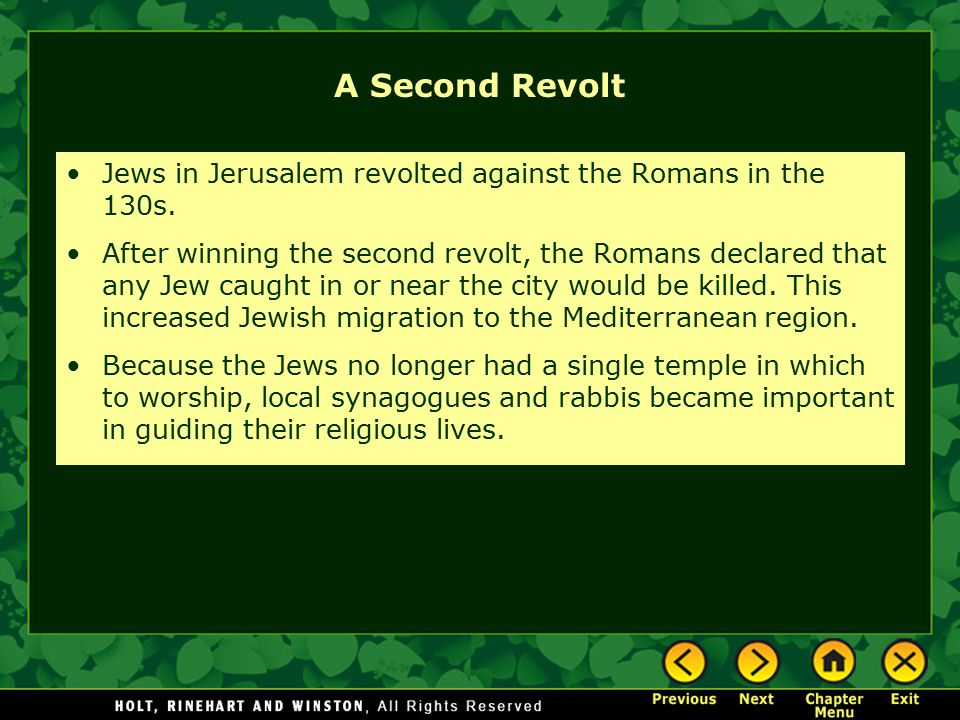 A Second Revolt Jews in Jerusalem revolted against the Romans in the 130s.