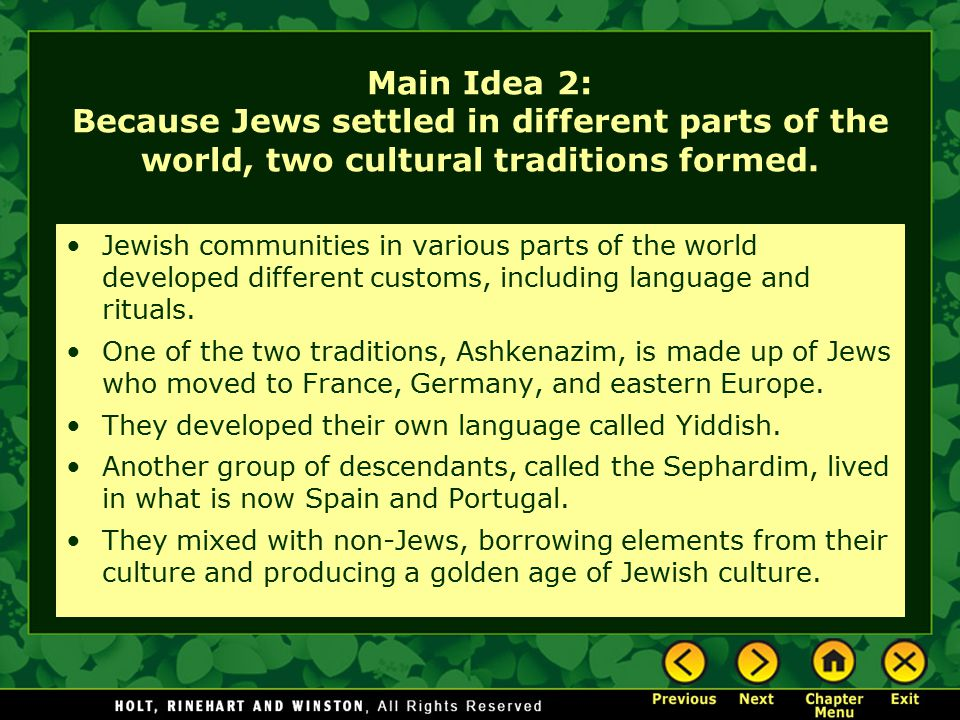 Main Idea 2: Because Jews settled in different parts of the world, two cultural traditions formed.