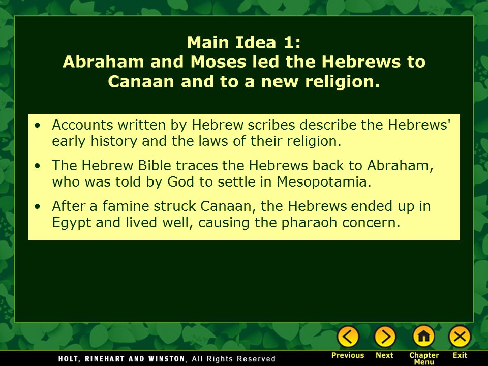 Main Idea 1: Abraham and Moses led the Hebrews to Canaan and to a new religion.