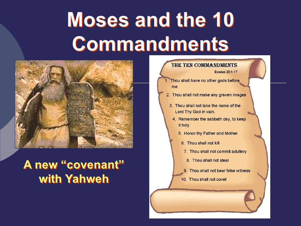 Moses and the 10 Commandments A new covenant with Yahweh