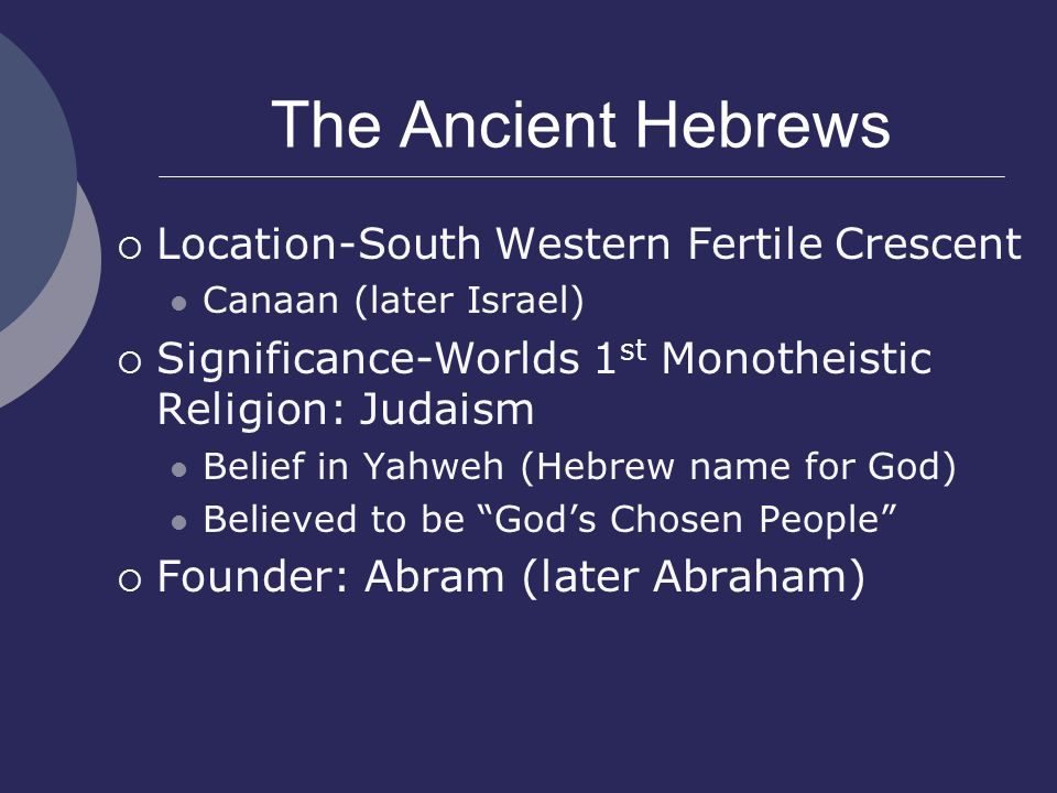 The Ancient Hebrews Location-South Western Fertile Crescent