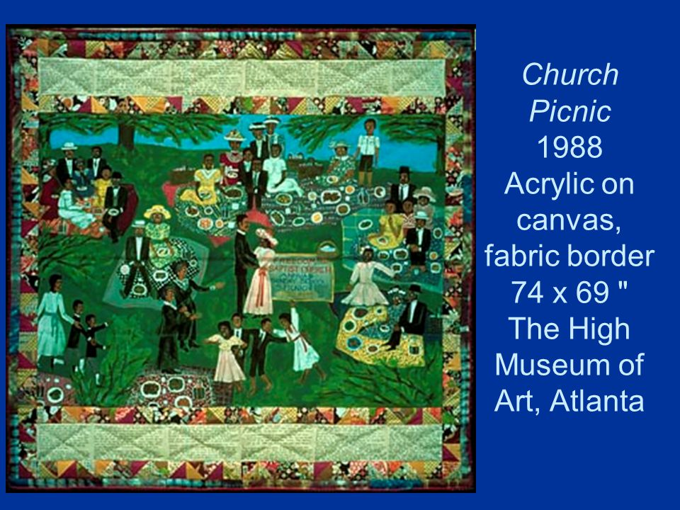 Church Picnic 1988 Acrylic on canvas, fabric border 74 x 69 The High Museum of Art, Atlanta