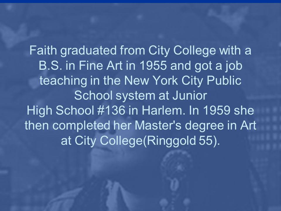 Faith graduated from City College with a B. S