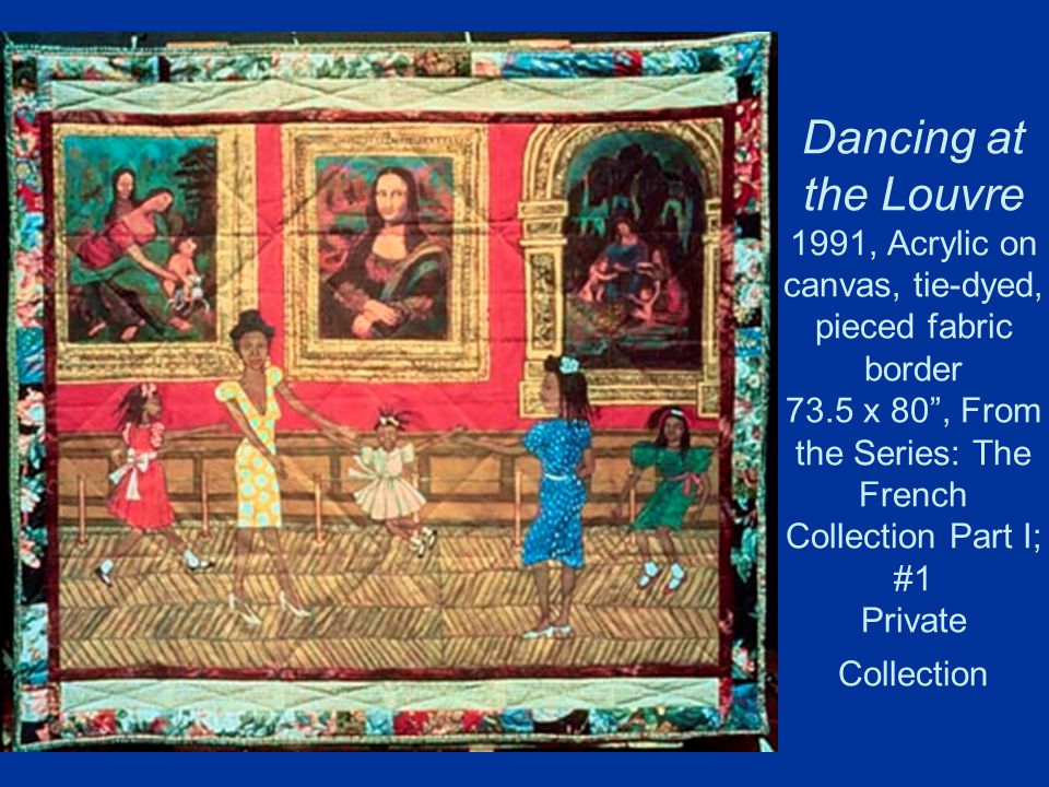 Dancing at the Louvre 1991, Acrylic on canvas, tie-dyed, pieced fabric border 73.5 x 80 , From the Series: The French Collection Part I; #1 Private Collection