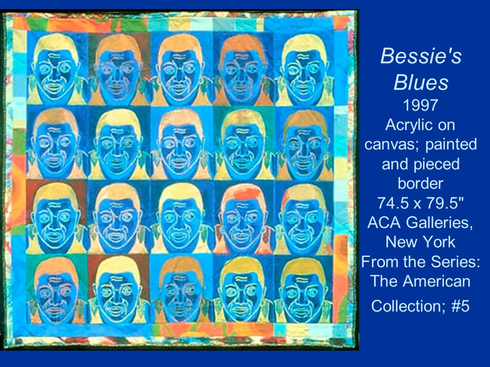 Bessie s Blues 1997 Acrylic on canvas; painted and pieced border 74