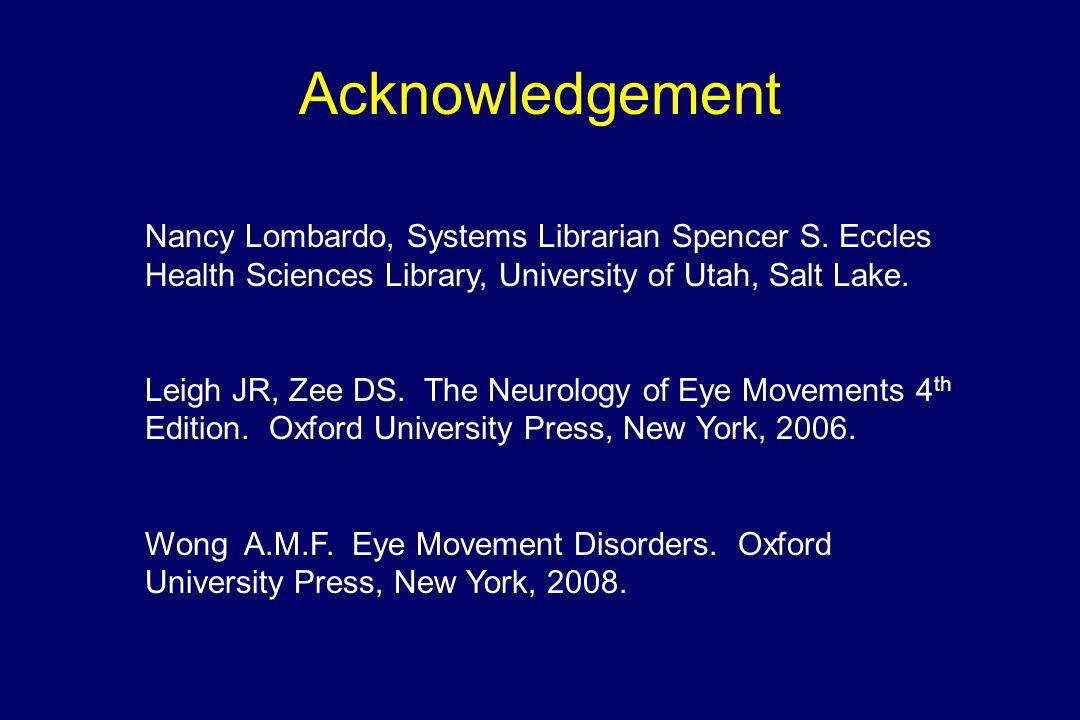 Acknowledgement Nancy Lombardo, Systems Librarian Spencer S. Eccles Health Sciences Library, University of Utah, Salt Lake.