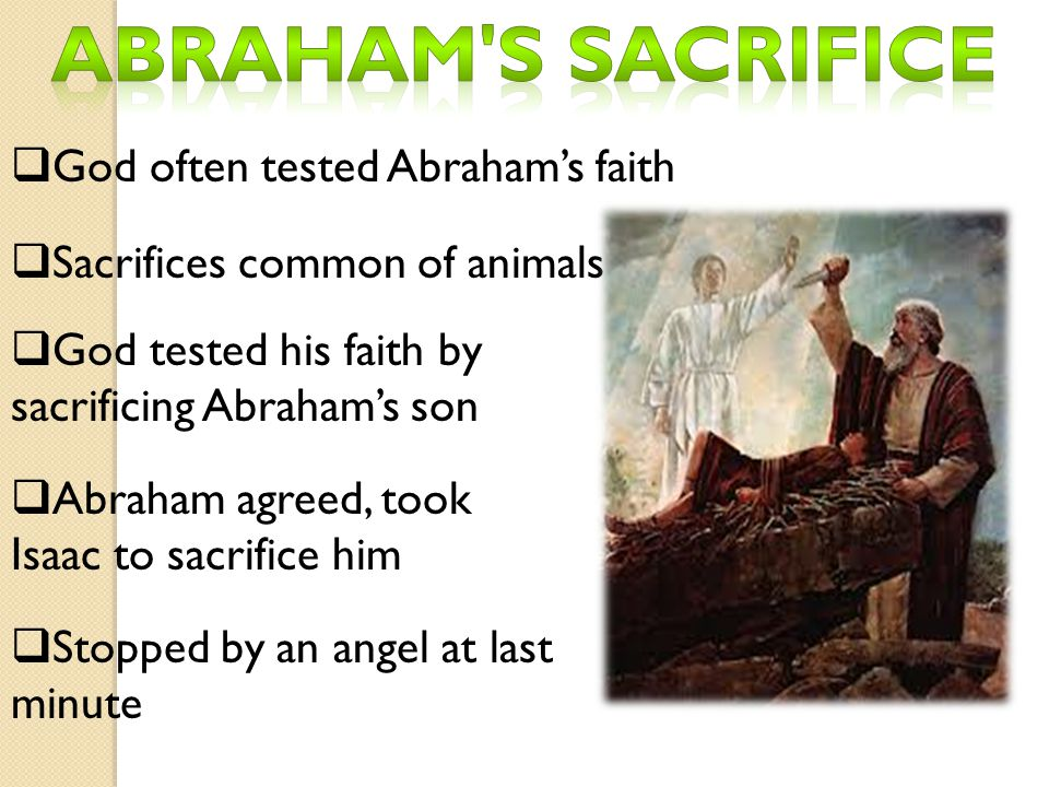 Abraham s sacrifice God often tested Abraham's faith