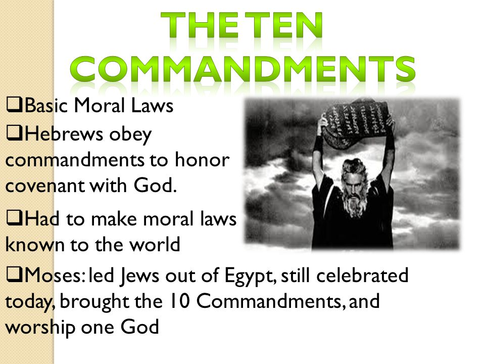 The ten commandments Basic Moral Laws