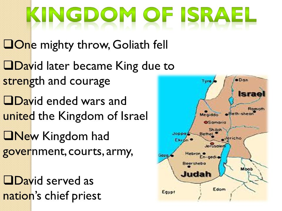 Kingdom of Israel One mighty throw, Goliath fell