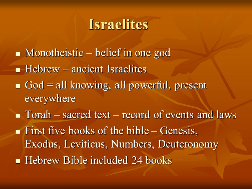 Israelites Monotheistic – belief in one god