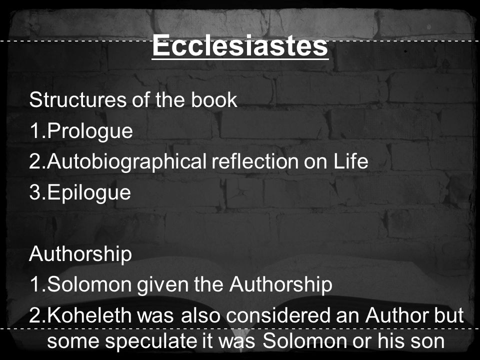 Ecclesiastes Structures of the book Prologue