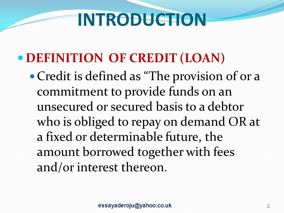 INTRODUCTION DEFINITION OF CREDIT (LOAN)