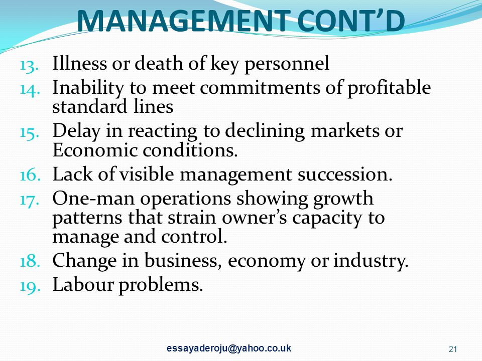 MANAGEMENT CONT'D Illness or death of key personnel