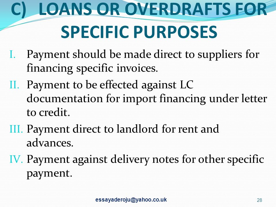C) LOANS OR OVERDRAFTS FOR SPECIFIC PURPOSES