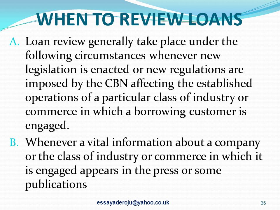 WHEN TO REVIEW LOANS