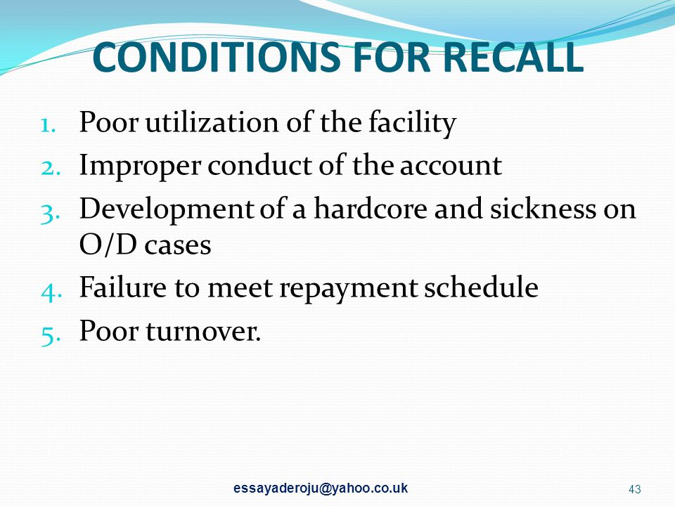 CONDITIONS FOR RECALL Poor utilization of the facility