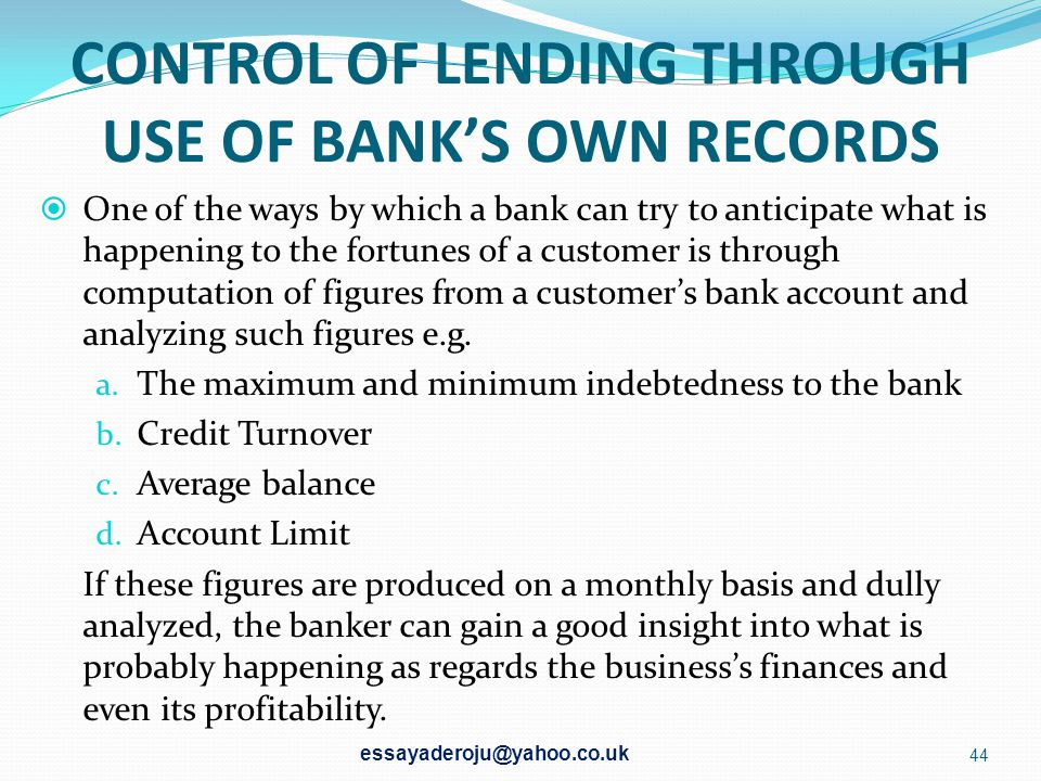 CONTROL OF LENDING THROUGH USE OF BANK'S OWN RECORDS