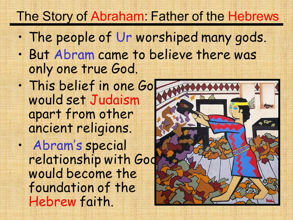 The Story of Abraham: Father of the Hebrews