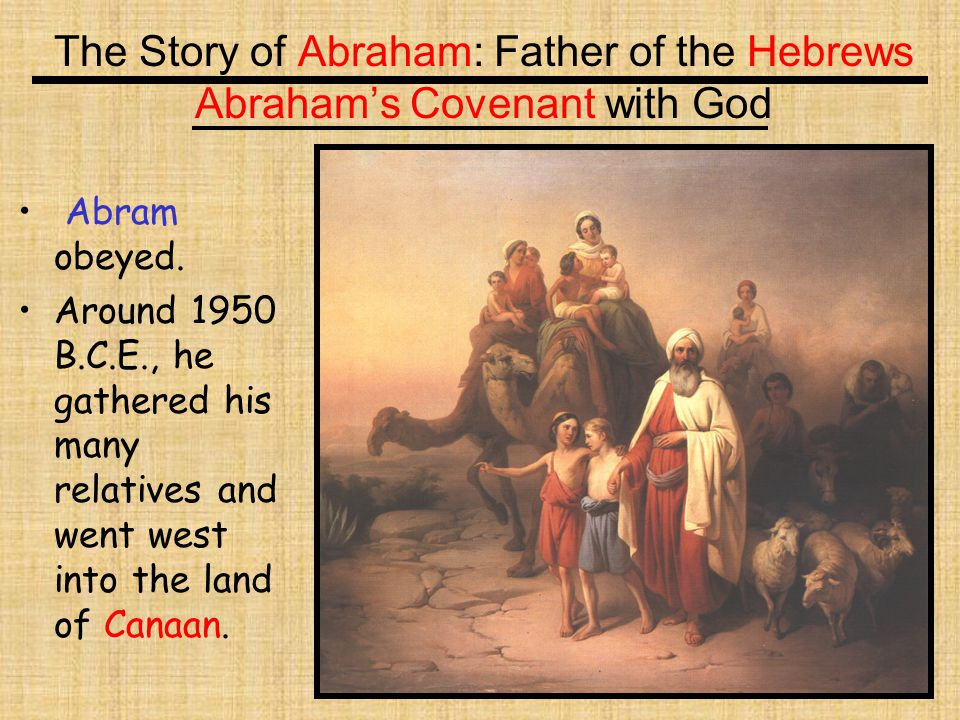 The Story of Abraham: Father of the Hebrews Abraham's Covenant with God