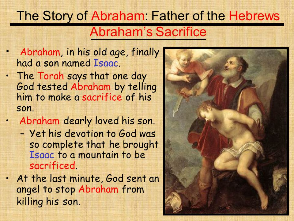 The Story of Abraham: Father of the Hebrews Abraham's Sacrifice