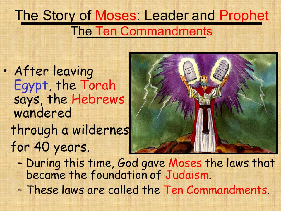 The Story of Moses: Leader and Prophet The Ten Commandments