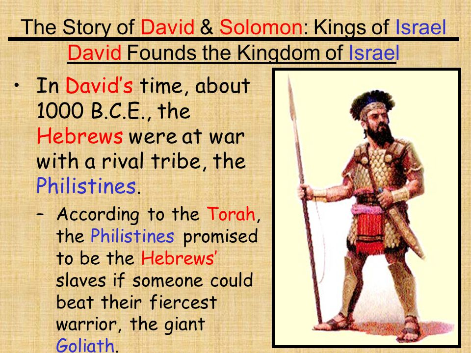 The Story of David & Solomon: Kings of Israel David Founds the Kingdom of Israel