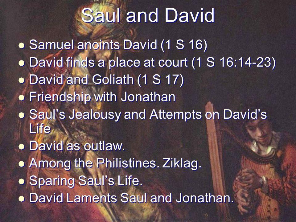Saul and David Samuel anoints David (1 S 16)