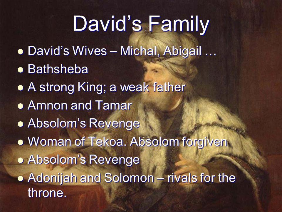 David's Family David's Wives – Michal, Abigail … Bathsheba