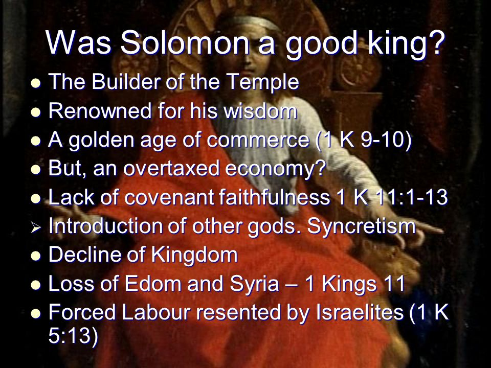 Was Solomon a good king The Builder of the Temple