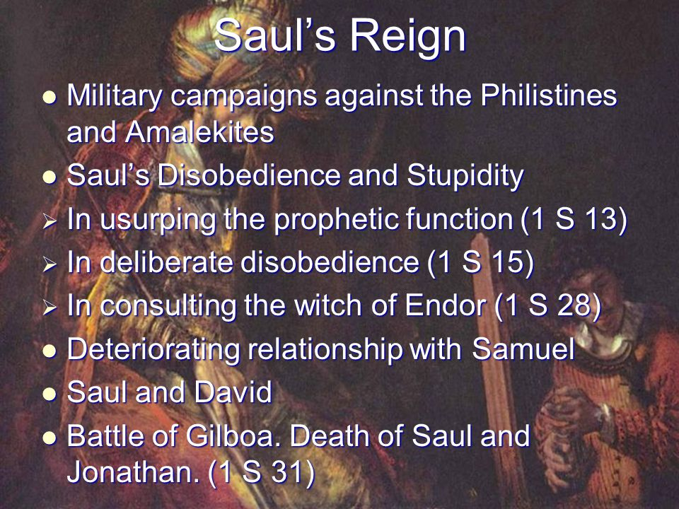 Saul's Reign Military campaigns against the Philistines and Amalekites
