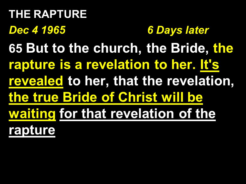 THE RAPTURE Dec 4 1965 6 Days later.