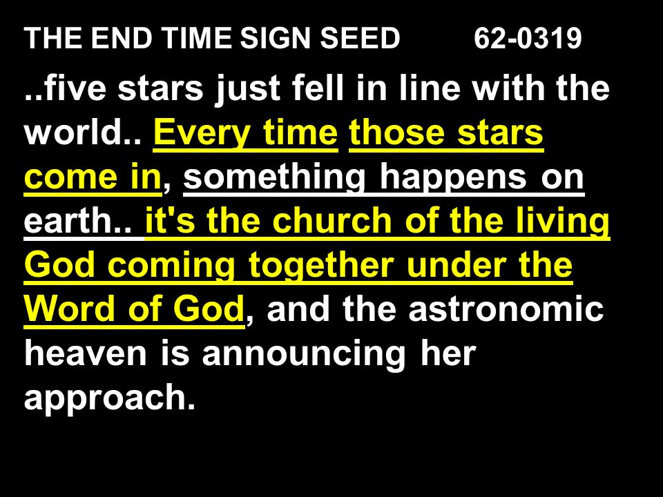 THE END TIME SIGN SEED 62-0319
