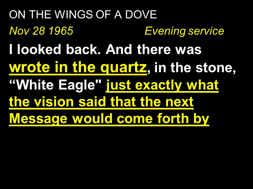 ON THE WINGS OF A DOVE Nov 28 1965 Evening service.