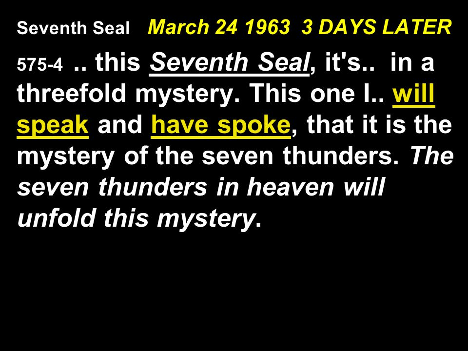 Seventh Seal March 24 1963 3 DAYS LATER