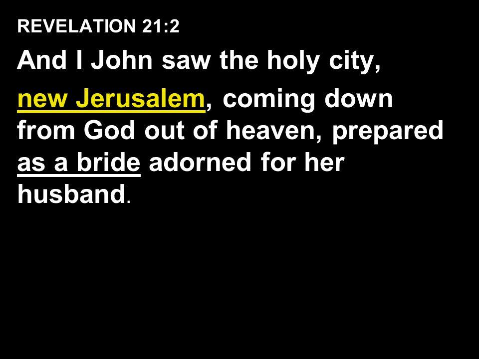 And I John saw the holy city,