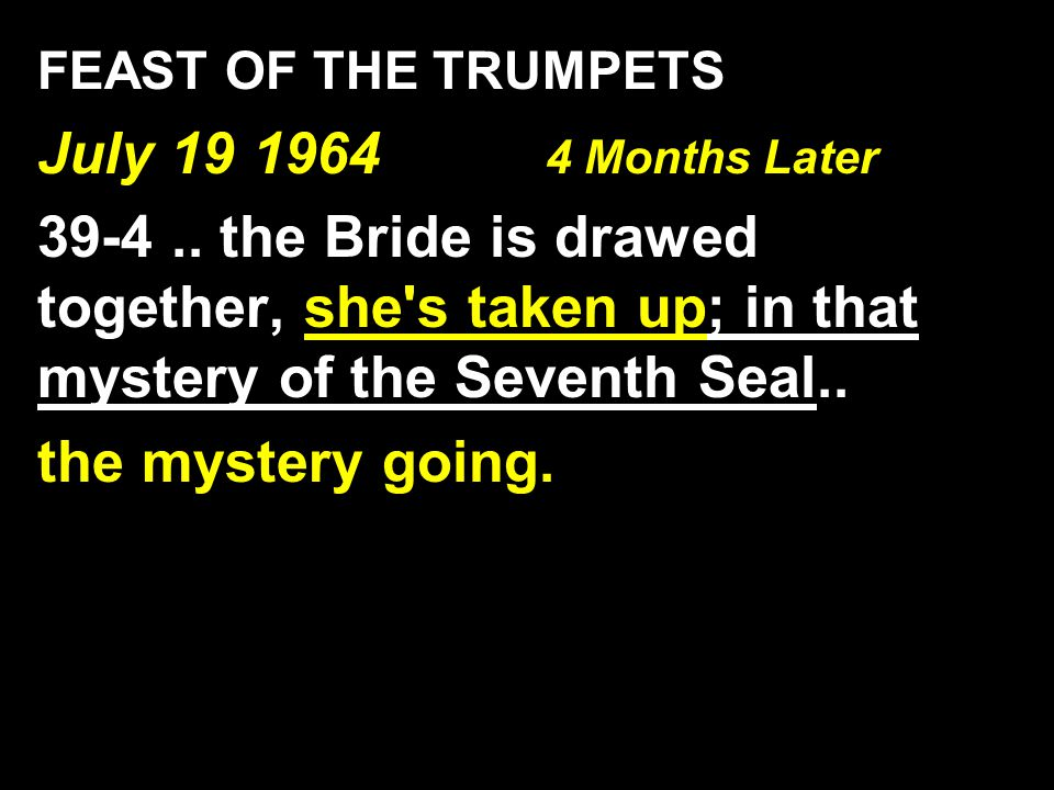 FEAST OF THE TRUMPETS July 19 1964 4 Months Later.