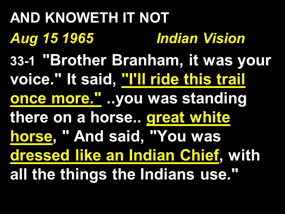 AND KNOWETH IT NOT Aug 15 1965 Indian Vision
