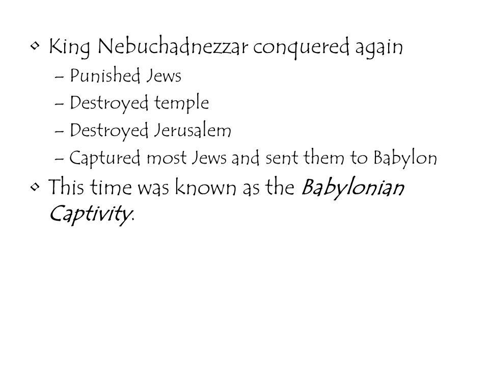 King Nebuchadnezzar conquered again