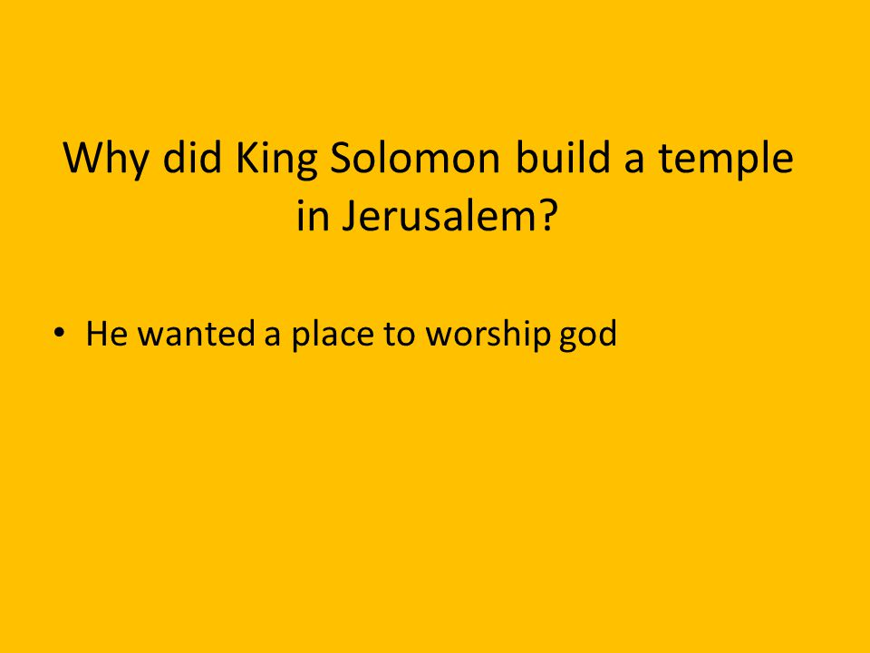 Why did King Solomon build a temple in Jerusalem