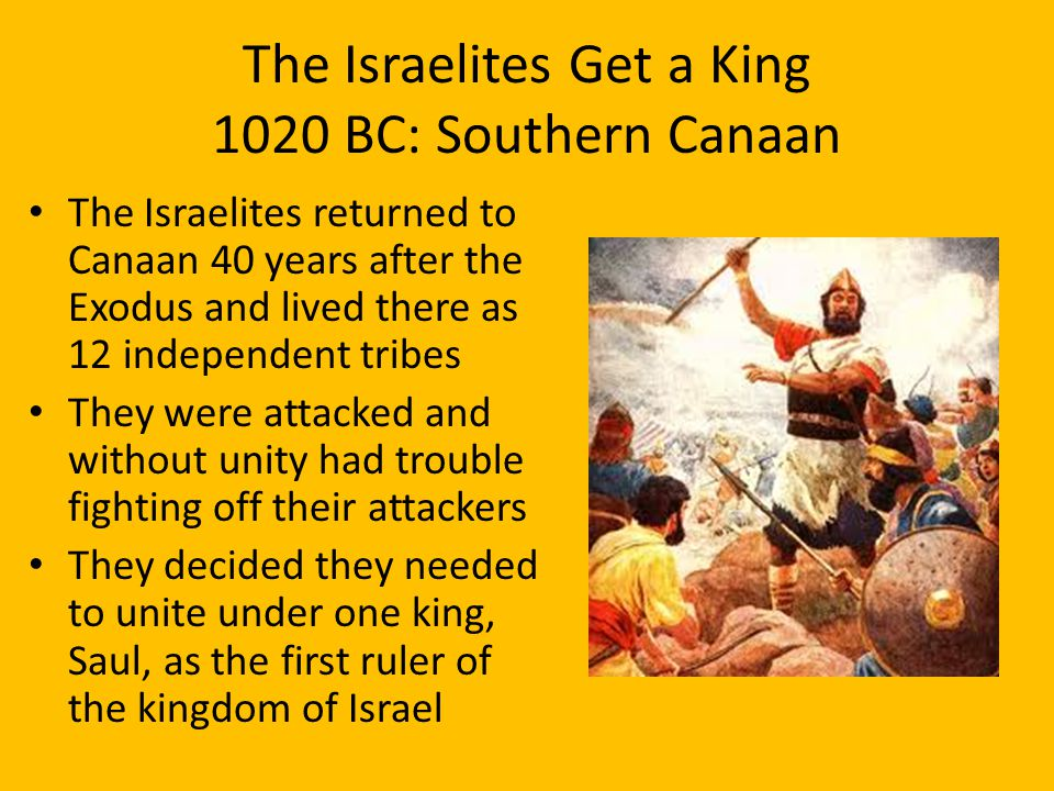 The Israelites Get a King 1020 BC: Southern Canaan