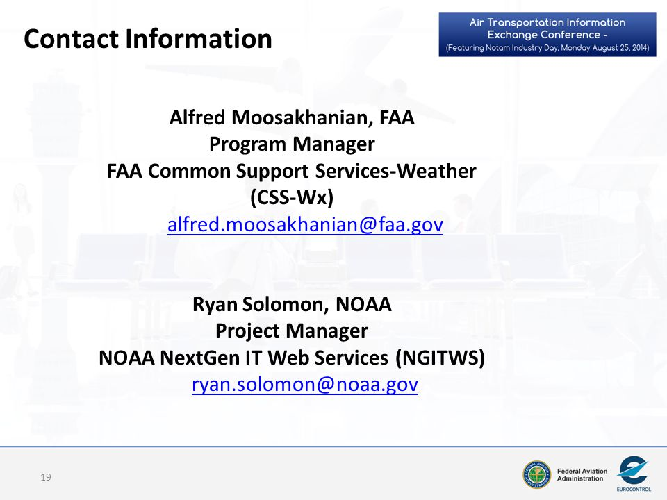 Contact Information Alfred Moosakhanian, FAA. Program Manager. FAA Common Support Services-Weather (CSS-Wx)