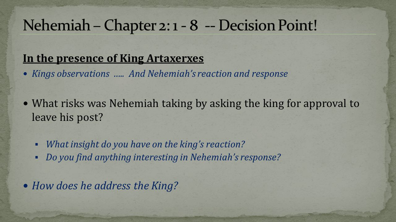 Nehemiah – Chapter 2: 1 - 8 -- Decision Point!