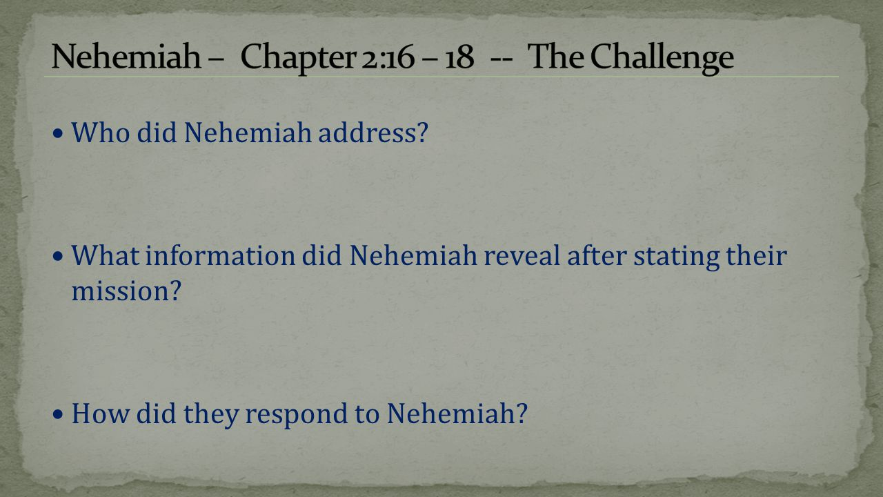 Nehemiah – Chapter 2:16 – 18 -- The Challenge